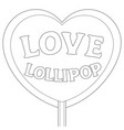love lollipop balck and white poster vector image vector image