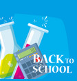 back to school calculator and tube test vector image