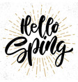 hello spring text lettering phrase for poster vector image vector image