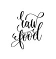 raw food - hand lettering inscription to healthy vector image