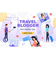 travel blogger advertising video channel account vector image vector image