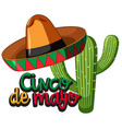 cinco de mayo festival with cactus and hat vector image