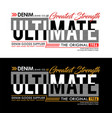 ultimate denim typography slogan vector image vector image