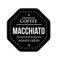 coffee macchiato vintage stamp vector image vector image