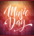 music day lettering composition hand drawn vector image