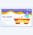 pet shop or internet vet store web landing page vector image