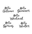 set of lettering phrase hand drawn seasons vector image