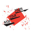 use your power lettering vector image vector image