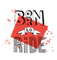 born to ride lettering vector image vector image