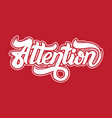 attention handwritten lettering template for card vector image