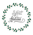 hand drawn retro lettering sport addicted vector image vector image