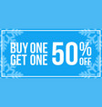 buy one get one 50 off sign horizontal winter sale vector image vector image
