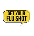 get your flu shot speech bubble vector image