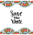 modern lettering save the date calligraphy phrase vector image