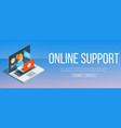 online support banner vector image vector image