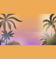 palm background summer sunset sunshine between vector image vector image