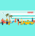 tourists with baggage suitcases in airport taxi vector image