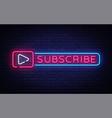 subscribe button neon signboard follow me vector image vector image