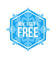 buy one get one free sign numbers hexagon winter vector image vector image
