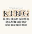 lettering king and set vintage alphabet letters vector image