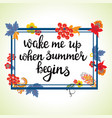 wake me up when summer begins decorative hand vector image