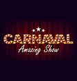 carnaval amazing show banner sign for vector image vector image