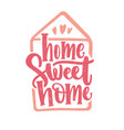 home sweet home lettering written with cursive vector image