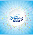 happy birthday design with typography and vector image vector image