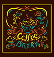 coffee break painted hand vintage style poster vector image vector image