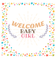 Welcome baby girl shower card Cute postcard vector image vector image
