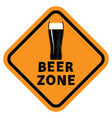 beer glass and beer zone text orange sign vector image vector image