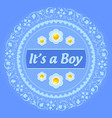 its a boy ornament vector image vector image