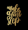 make a first step lettering phrase on light vector image vector image