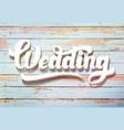 wedding invitation vintage wooden background vector image vector image