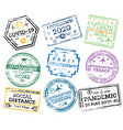 covid-19 collection grunge passport stamps vector image