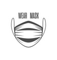 wear face mask vector image vector image