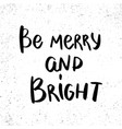 be merry and bright lettering phrase for postcard vector image vector image