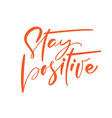stay positive to reduce risk infection vector image vector image