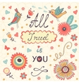 All I need is You Love concept vector image vector image