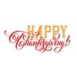 Happy Thanksgiving handwritten lettering vector image vector image