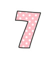 number 7 with white polka dots on pastel pink vector image vector image