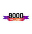 9000 followers number with color bright ribbon vector image vector image