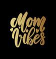 Mom vibes lettering motivation phrase for poster