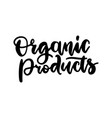 organic products food nature hand written brush vector image vector image