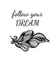 motivational quote follow your dream vector image vector image