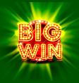 big win casino signboard game banner design vector image vector image