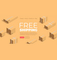 free shipping and delivery for ordered products vector image vector image