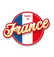 made in france sign button with flag vector image vector image