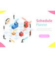 schedule planner flat isometric concept vector image vector image