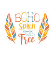 free spirit slogan ethnic boho style element vector image